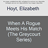 When A Rogue Meets His Match (The Greycourt Series Book 2)