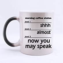 11oz Funny Coffee Measuring Mug - Shhh Almost Now You May Speak Best Choice Color Changing Mug Morphing Coffee Mugs Cup
