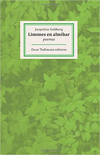 Limones en almibar: Poemas (OT poesía) (Volume 2) (Spanish Edition): Jaqueline Goldberg: 9789804070150: Amazon.com: Books