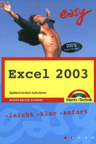 Excel 2003 - M+T Easy: Spielend einfach kalkulieren