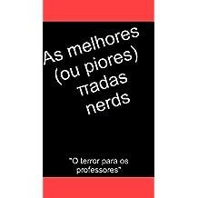 As melhores (ou piores) piadas nerds: O terror para os professores (Portuguese Edition)