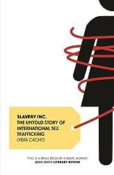 Slavery Inc.: The Untold Story of International Sex Trafficking