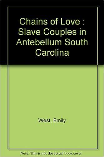 Téléchargement complet gratuit de rat de bibliothèque Chains of Love : Slave Couples in Antebellum South Carolina (Littérature Française) PDF B000OQAGAO by Emily West