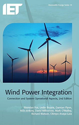 Wind Power Integration: Connection and system operational aspects (Energy - Power Engineering Wind
