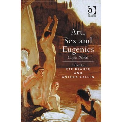 Art, Sex and Eugenics: Corpus Delecti (Hardback) - Common