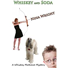 Whiskey and Soda (Whiskey Mattimoe Mystery Series Book 6)