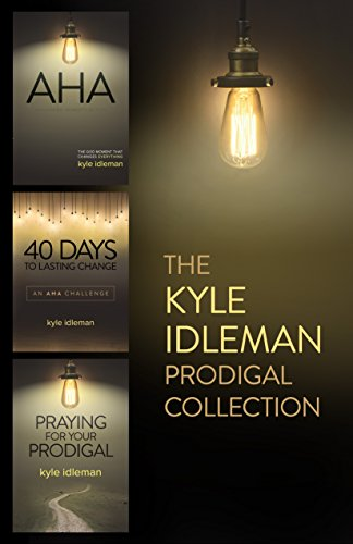 The Kyle Idleman Prodigal Collection: AHA, 40 Days to Lasting Change, Praying for Your Prodigal cover
