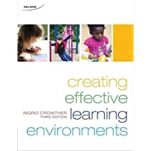 Creating Effective Learning Environments by Ingrid Crowther (2010-12-20)