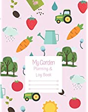 My Garden Planning And Log Book: A children's prompt journal to record the planning, planting, growing and harvesting of a family garden