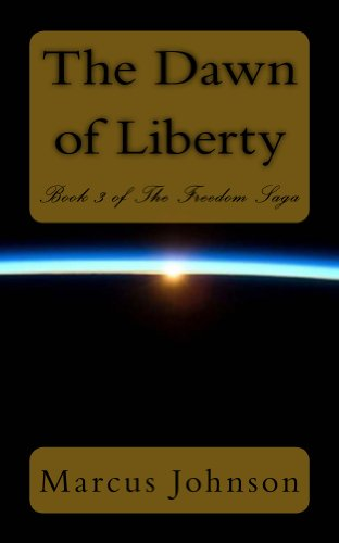 The Dawn of Liberty (Book III of The Freedom Saga) by [Johnson, Marcus]