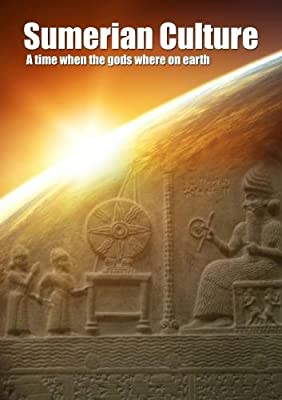 Amazon com: Sumerian Culture - A time when the GODS lived on earth