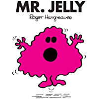 Mr. Jelly (Mr. Men and Little Miss Book 15)