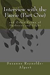 Interview with the Faerie (Part One): and Other Poems of Darkness and Light