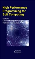 High Performance Programming for Soft Computing Front Cover