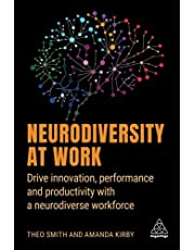 Neurodiversity at Work: Drive Innovation, Performance and Productivity with a Neurodiverse Workforce