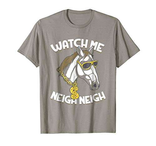Watch me Neigh Neigh Funny Horse Lover T Shirt, used for sale  Delivered anywhere in USA