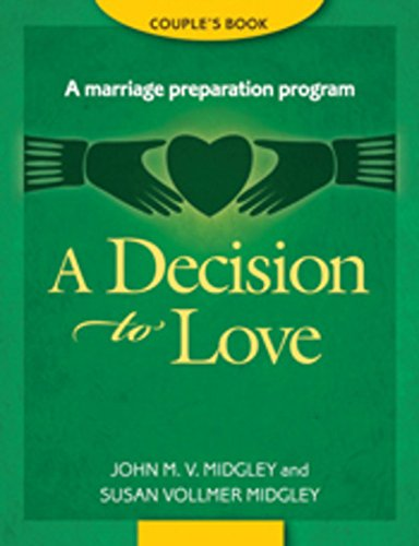 A Decision to Love: A Marriage Preparation Program : Couple's Book (Best in Marriage and Baptism Preparation)