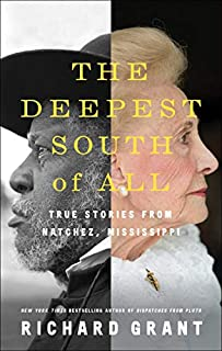 Book Cover: The Deepest South of All: True Stories from Natchez, Mississippi