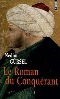 Le roman du conquérant par Gürsel