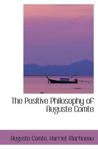 The Positive Philosophy of Auguste Comte by BiblioBazaar