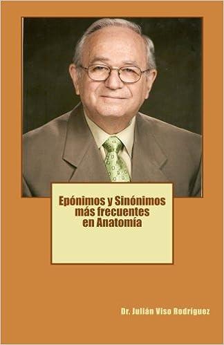 Eponimos y Sinonimos mas frecuentes en Anatomia (Spanish Edition ...
