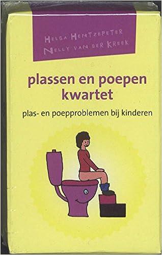 Plassen en poepenkwartet: Plas- en poepproblemen bij ...