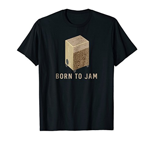 Born to Jam Cajon Drum T-Shirt for Jamming Drummers