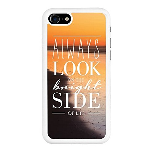 7 iphone Hipster Quote - Funny Quotes - Sassy Quotes ALWAYS LOOK ON THE BRINGHT SIDE OF LIFE Clear Hard Rubber TPU Phone Case Cover (Kawaii Halloween Transparents)