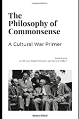 The Philosophy of Commonsense: A Cultural War Primer Paperback