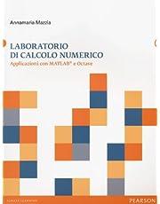 Laboratorio di calcolo numerico. Apllicazioni con Matlab e Octave