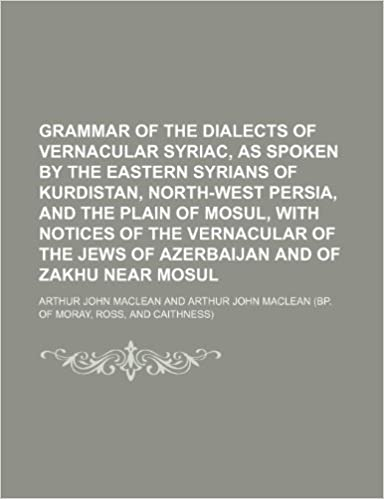 Grammar of the dialects of vernacular Syriac, as spoken by