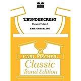 Thundercrest - Eric Osterling - Carl Fischer LLC - Flute, Oboe, Clarinet (in Eb), Clarinet I, Clarinet II, Clarinet III, Alto Clarinet, Bass Clarinet, Bassoon, Alto Saxophone I, Alto Saxophone II, Tenor Saxophone, Baritone Saxophone, Cornet I, Cornet II, Cornet III, Cornet IV, Horn I, Horn III, Tenor I, Tenor II, Tenor IV, Baritone (Bass Clef), Tuba, Contrabass, Timpani, Drums - J610