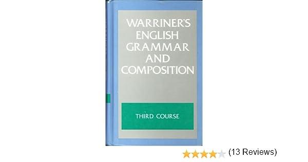 Warriner's English Grammar & Composition: Third Course Grade Nine ...