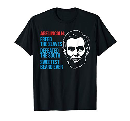 4th of July T Shirt: Abe Lincoln Beard Civil War Gift Tee ()