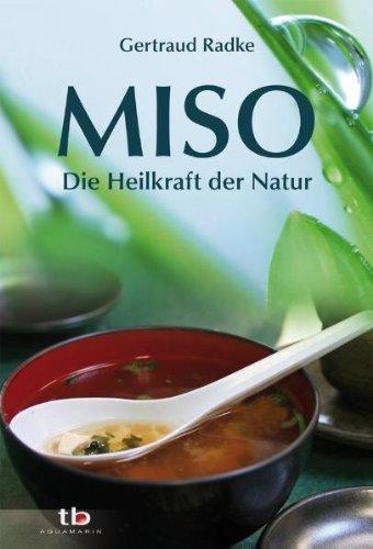 Miso - Die Heilkraft der Natur
