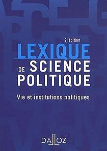 Lexique de science politique : Vie et institutions politiques par Nay
