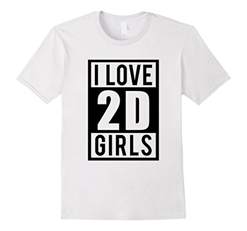 Mens Funny Hentai Anime T-Shirt - I Love 2D Girls
