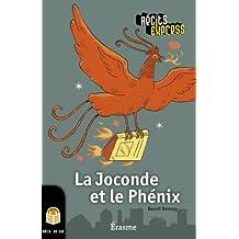 La Joconde et le Phénix: une histoire pour les enfants de 10 à 13 ans (Récits Express t. 9) (French Edition)