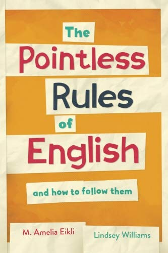 The Pointless Rules of English and How To Follow Them
