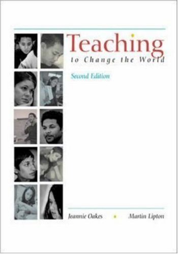 Teaching To Change The World 2nd (second) Edition by Oakes, Jeannie, Lipton, Martin published by McGraw-Hill Humanities/Social Sciences/Languages (2002)