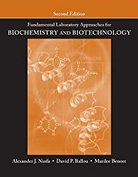 Fundamental Laboratory Approaches for Biochemistry and Biotechnology