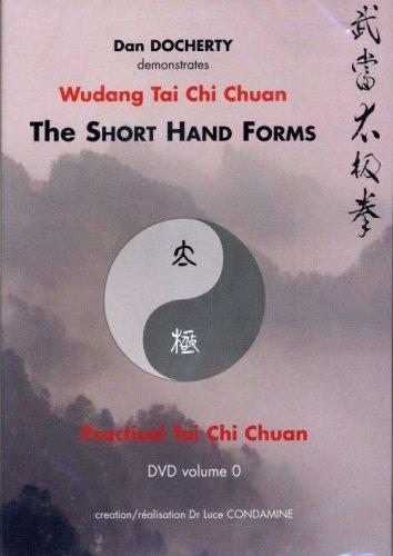 Wudang Tai Chi Chuan, The Short Hand Forms / Les formes courtes du Taiji Quan