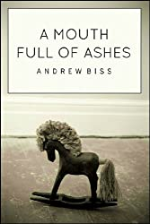 A Mouth Full of Ashes