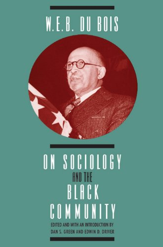 W. E. B. DuBois on Sociology and the Black Community (Heritage of Sociology Series)