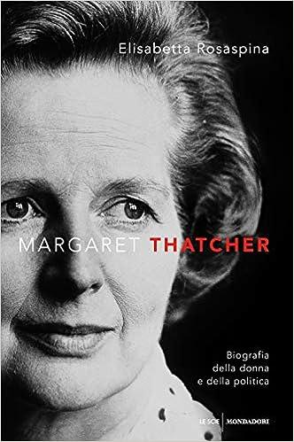 Risultati immagini per Margaret Thatcher. Biografia della donna e della politica