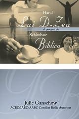 Harul Lui D-Zeu si procesul de Schimbare Biblica (Romanian Edition) Paperback