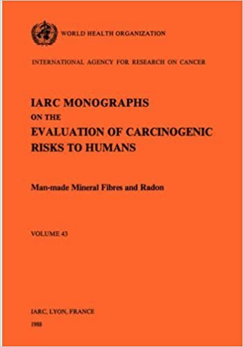 Book Man-Made Mineral Fibres and Radon (IARC Monographs on the Evaluation of the Carcinogenic Risks to Humans) (v. 43) by The International Agency for Research on Cancer (1988)