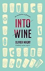 Into Wine:  An Invitation to Pleasure (English Edition)