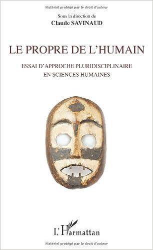 En ligne téléchargement gratuit Propre de l'Humain Essai d'Approche Pluridisciplinaire en Sciences Humaines pdf, epub
