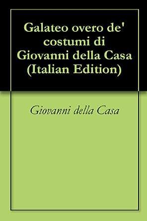 Amazon.com: Galateo overo de' costumi di Giovanni della